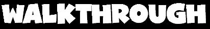 Walkthrough Video Trailer