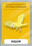 Pelican Rock Pet Bird Follower
