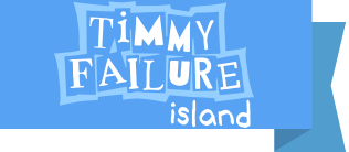 Timmy Failure Island